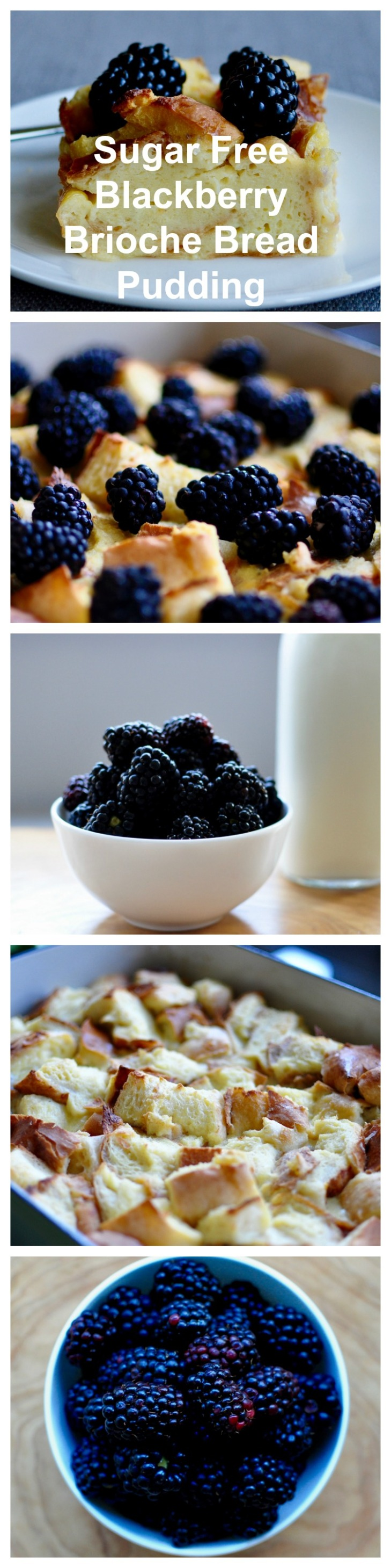 Sugar Free Blackberry Brioche Bread Pudding